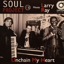 Unchain My Heart (Paolo Diotti Pop-Disco Mix)/Soul Project Rx Meets Larry Ray
