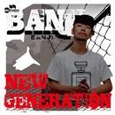 NEW GENERATION -Single/BANJI