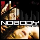 Nobody/DJ Falaska
