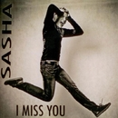 I Miss You/SASHA