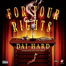 FOR YOUR RIGHTS -Single/DAI-HARD
