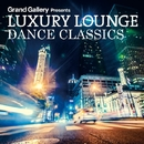LUXURY LOUNGE DANCE CLASSICS/V.A.