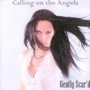 Calling of the Angels/Gently Scard