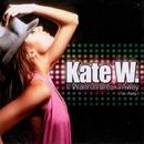 I Wanna Break Away (Far Away)/Kate W.