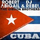 Cuba/Robert Abigail & DJ Rebel
