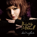 don't explain/BRIGITTE MITCHELL