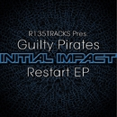 Restart EP/Guilty Pirates