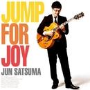 Jump For Joy/佐津間純