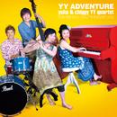 YY Adventure/yuka & chiggy YY quartet