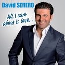 ALL I CARE ABOUT IS LOVE/David Serero