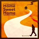 Home Sweet Home/MUROZO