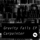 Gravity Fails/Carpainter