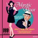 Don't Stop the Dance/Mystic Floor