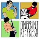 Re:Fresh/Fineprint