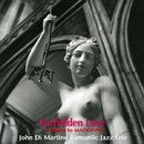 Forbidden Love/John Di Martino's Romantic Jazz Trio