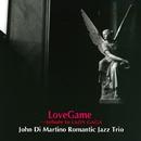 LoveGame/John Di Martino Romantic Jazz Trio