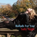 Ballads For You/Sally Night