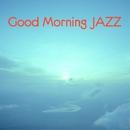 Good Morning JAZZ -心地よい目覚めのためのジャズヴォーカル-/Yuki Murakami & Akiko Nishito