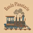 Banda Planetario/バンダ・プラネタリオ