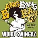 Bang Bang Bang feat. K-ONE -Single/Word Swingaz