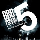 BBB SHOCK LIVE 2013 TOUR FINAL/Beat Buddy Boi