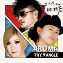TRYANGLE/AROMA