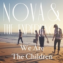 We Are The Children/Nova & The Experience