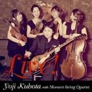 Live!/久保田洋司 with Moment String Quartet