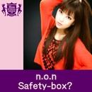 Safety-box?(HIGHSCHOOLSINGER.JP)/n.o.n(HIGHSCHOOLSINGER.JP)