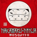 Mosquito (feat. TAKE-T, DANDEE & Hi-BREAD) -Single/NAKAMARU NINJA