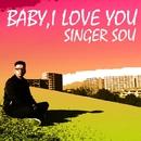 BABY, I LOVE YOU -Single/SINGER SOU