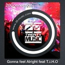 Gonna feel Alright (feat.T.i.H.O)/20 Connection