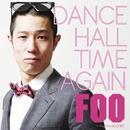 Dancehall Time Again -Single/FOO
