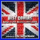 ベスト・カヴァーズ!ソングス・オブ・ザ・ビートルズ 1967-1970/The Coverbeats