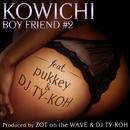 BOYFRIEND#2 feat. pukkey & DJ TY-KOH/KOWICHI