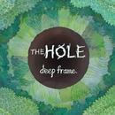 The Hole/deep frame