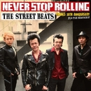NEVER STOP ROLLING/THE STREET BEATS