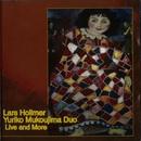Live and More/Lars Hollmer & Yuriko Mukoujima