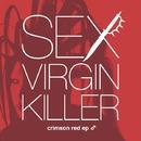 crimson red ep ♂/SEX VIRGIN KILLER