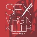 crimson red ep ♀/SEX VIRGIN KILLER