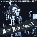 HERO -Single/MICKY RICH & J-REXXX