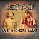 DEH!YAH! feat. CHUCKY SMART -Single/羅王
