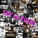 EARTH OF MUSIC/LUV LA ROSSO