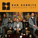 American Love/BAD RABBITS