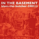 In The Basement/blues.the-butcher-590213