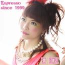 Espresso since 1999/DJ MIYA