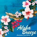 Aloha Breeze~Hawaiian Love Story~/V.A.