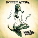 Boppin' Atcha/BLACK KAT BOPPERS