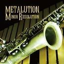 Minor Resolution/METALUTION