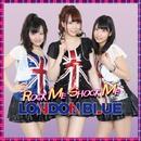 ROCK ME SHOCK ME/LONDON BLUE